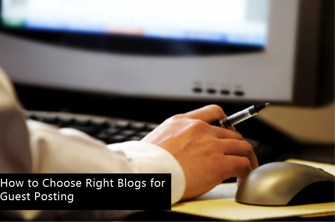 Photo of How to Choose Right Blogs for Guest Posting